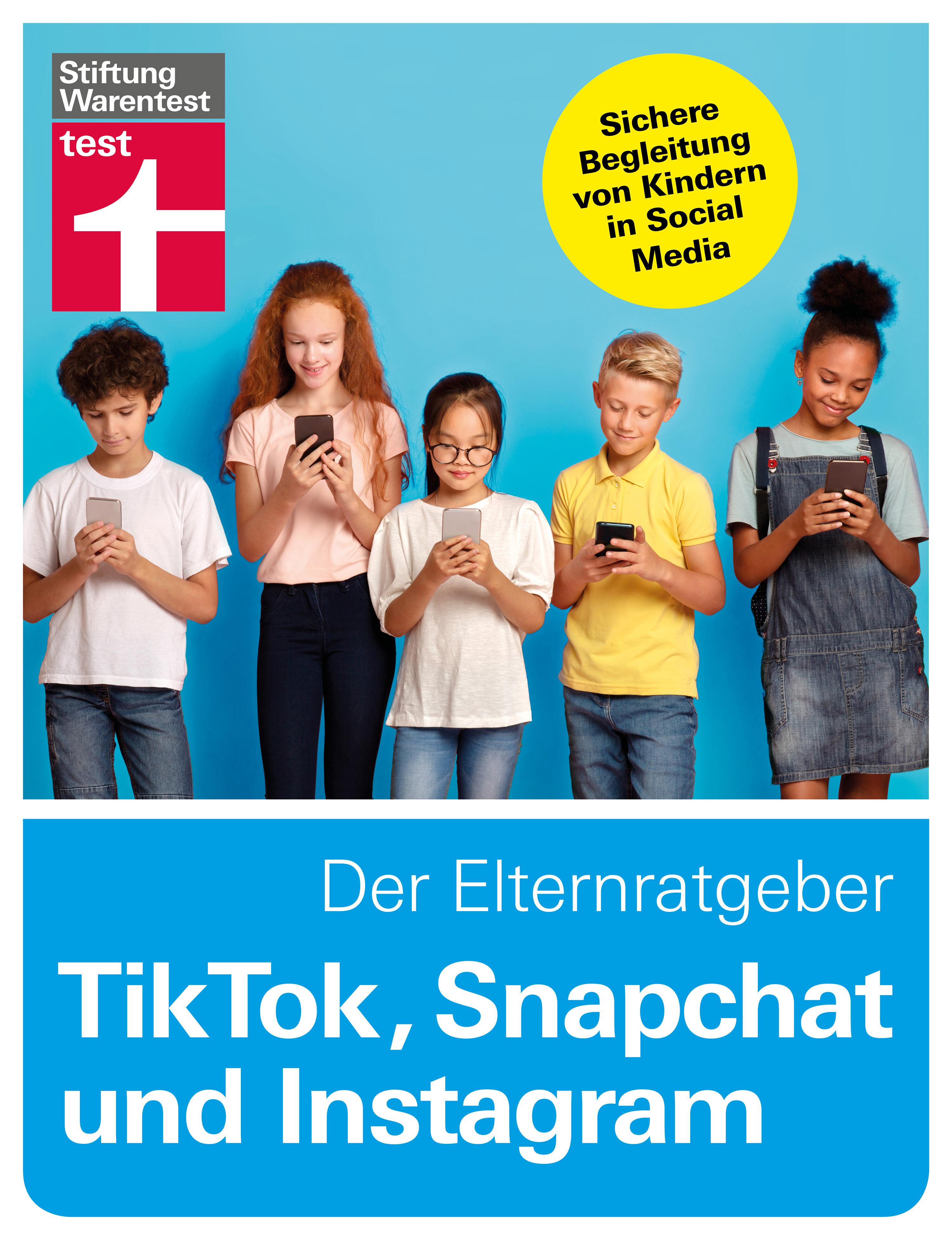 Stiftung Wartentest: Elternratgeber zum Thema TikTok, Snapchat und Instagram